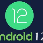 Android 12 New Features and Supported Devices
